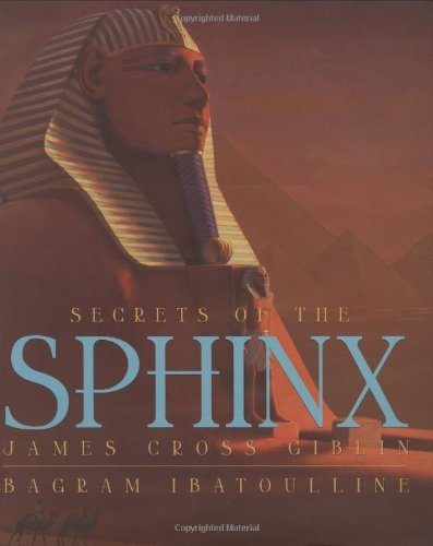 Secrets Of The Sphinx (Orbis Pictus Honor for Outstanding Nonfiction for Children (Awards))
