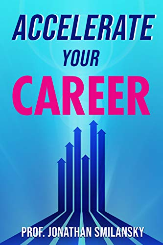 Accelerate Your Career by Prof. Jonathan Smilansky ebook deal