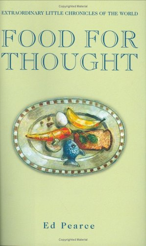 Read Online Food for Thought: Extraordinary Little Chronicles of the World pdf