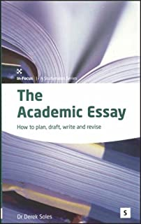 write great essays reading and essay writing for undergraduates the academic essay how to plan draft write and revise how to