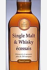 Single Malt et Whiskey écossais : Découvrir et savourer plus de 200 marques Paperback