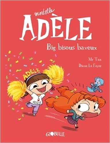 Mortelle Adèle T.13 - Big bisous baveux