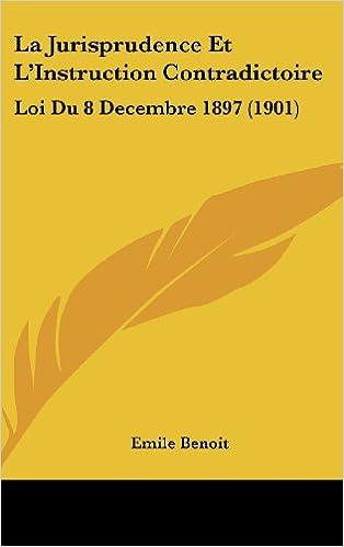 Book La Jurisprudence Et L'Instruction Contradictoire: Loi Du 8 Decembre 1897 (1901)