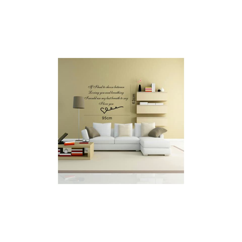 23.6 X 37.4 If I Had to Choose Between Loving You and Breathing I Will Use My Last Breath to Say I Love You Wall Decal Sticker DIY Vinyl Lettering Saying Quotes Decal Mural Art Home Room