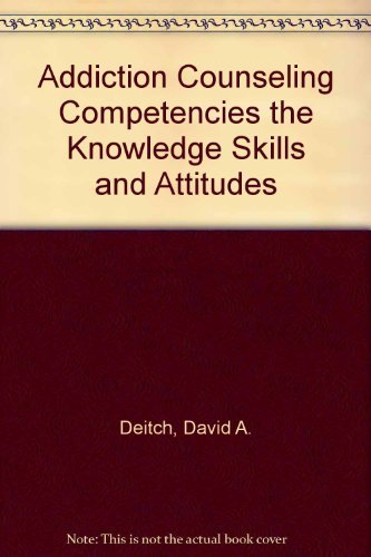 Addiction Counseling Competencies the Knowledge Skills and Attitudes