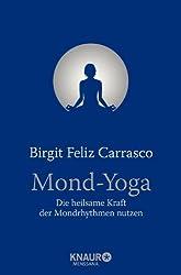 Mond-Yoga: Die heilsame Kraft der Mondrhythmen nutzen