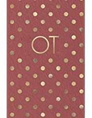 Ot: Occupational Therapy Notebook, Occupational Therapy Gifts, OT Notebook For Notes, Retirement, Appreciation, Christmas, Planning, Occupational Therapist Gifts, 6x9 college ruled notebook