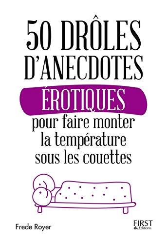 50 drôles danecdotes érotiques pour faire monter la température sous les couettes Frède ROYER