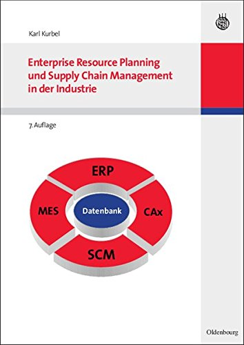Enterprise Resource Planning und Supply Chain Management in der Industrie (Lehrbücher Wirtschaftsinformatik)