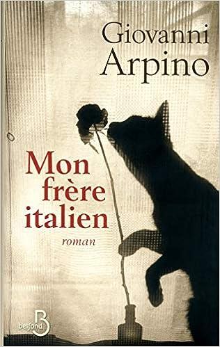 Amazon Fr Mon Frere Italien Giovanni Arpino Nathalie