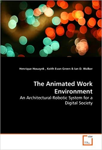 The Animated Work Environment: An Architectural-Robotic System for a Digital Society