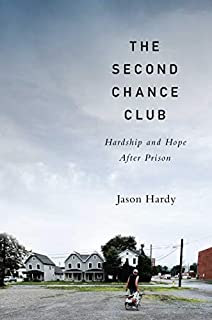 Book Cover: The Second Chance Club: Hardship and Hope After Prison