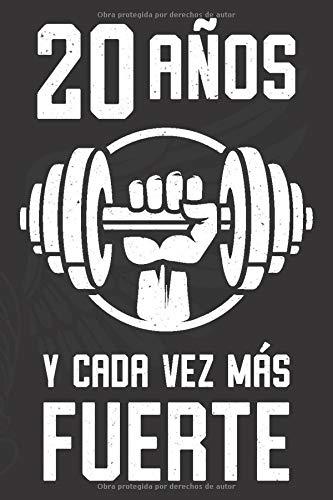 20 Años Y Cada Vez Más Fuerte: Regalo de Cumpleaños 20 Años ...