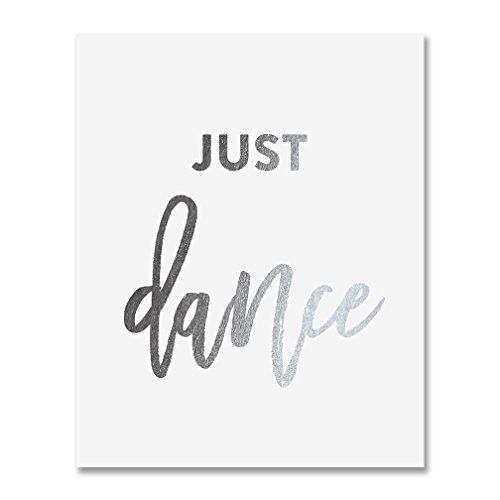 Just Dance Silver Foil Art Print Inspirational Motivational Quote Dancer Metallic Poster Decor 8 inches x 10 inches A16 by Digibuddha