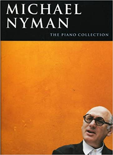 Michael Nyman The Piano Sheet Music Book