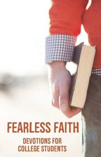 Fearless Faith: Devotions for College Students