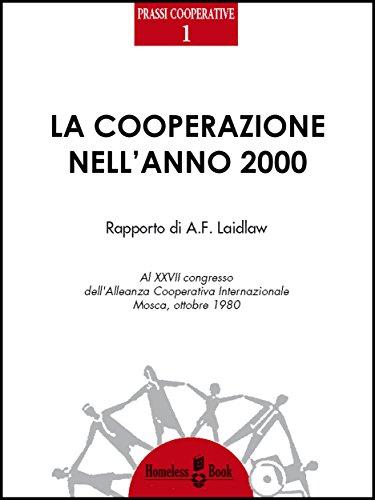 La cooperazione nellanno 2000: Rapporto di A. F. Laidlaw: 1 (Prassi Cooperative) (Italian Edition)