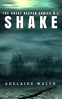 Shake: Dystopian Urban Fantasy Political Romance Novelette (The Great Keeper series Book 1) by [Walsh, Adelaide]