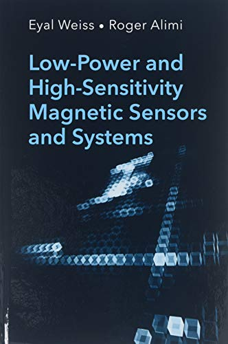 - Low-Power and High-Sensitivity Magnetic Sensors and Systems (Artech House Remote Sensing)