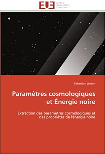 Paramètres cosmologiques et Énergie noire: Extraction des paramètres cosmologiques et des propriétés de l'énergie noire (Omn.Univ.Europ.)