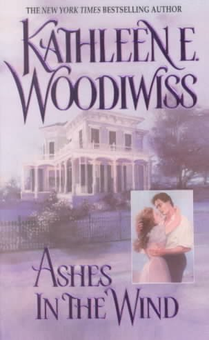 [(Ashes in the Wind)] [By (author) Kathleen E. Woodiwiss] published on (August, 2007)