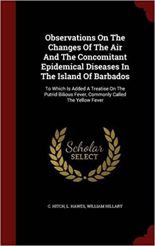 Download online Observations On The Changes Of The Air And The Concomitant Epidemical Diseases In The Island Of Barbados: To Which Is Added A Treatise On The Putrid Bilious Fever, Commonly Called The Yellow Fever PDF, azw (Kindle)