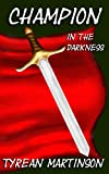 Champion in the Darkness (The Champion Trilogy Book 1)