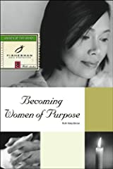 Becoming Women of Purpose (Fisherman Bible Studyguide Series) Kindle Edition