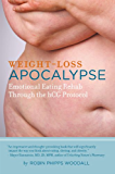 Weight-Loss Apocalypse : Emotional Eating Rehab Through the HCG Protocol