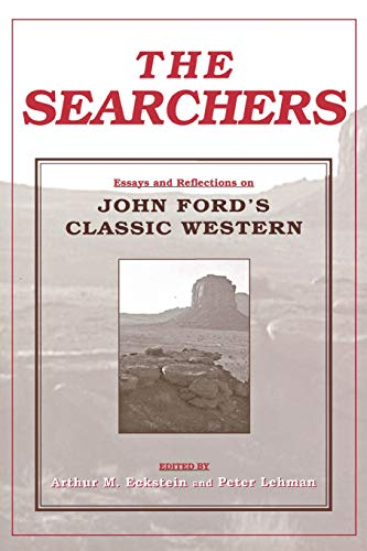 The Searchers: Essays and Reflections on John Ford's Classic Western (Contemporary Approaches to Film and Media Series) (Tom Ford William)