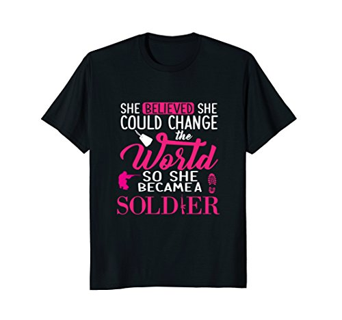She Believed she could change the world Soldier shirt