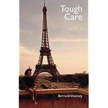 Tough Care: Never stop caring no matter how tough it gets.