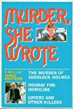 Murder, She Wrote: The Murder of Sherlock Holmes; Hooray for Homicide; Lovers and Other Killers