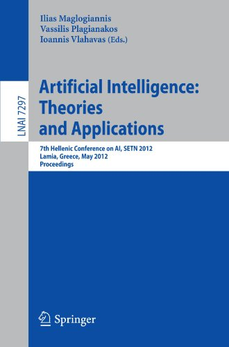Artificial Intelligence: Theories, Models and Applications: 7th Hellenic Conference on AI, SETN 2012, Lamia, Greece, May 28-31, 2012, Proceedings (Lecture Notes in Computer Science)