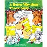 Better Way Than Throw Away