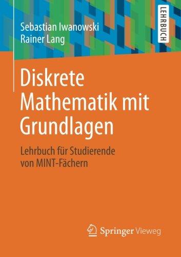 Diskrete Mathematik mit Grundlagen: Lehrbuch für Studierende von MINT-Fächern (German Edition)