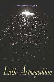 Little Armageddon: Poems de Gregory Fraser