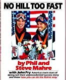 No Hill Too Fast, Phil Mahre and Steve Mahre, 0671557068