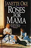 Roses For Mama by Janette Oke Published by Bethany House Publishers: Minn Crossings Bk C edition (1991) Hardcover