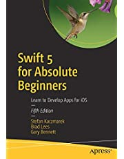 Swift 5 for Absolute Beginners: Learn to Develop Apps for iOS