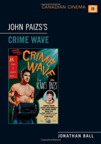 John Paizs's  Crime Wave (Canadian Cinema)