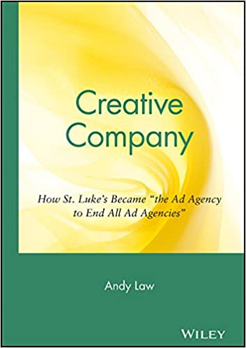 creative company how st luke s became the ad agency to end all ad
