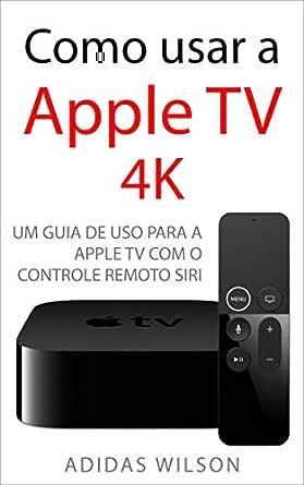 Como usar a Apple TV 4K: Um guia de uso para a Apple TV com o ...