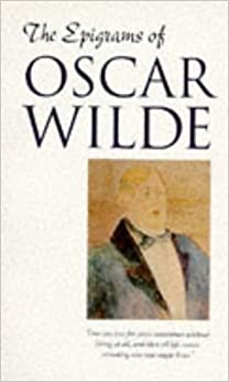 The Epigrams of Oscar Wilde by Oscar Wilde (31-Jan-1998)