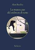 Lo strano caso del cadavere di rame (Le indagini di Flavia de Luce Vol. 5)