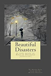 Beautiful Disasters: A Look Inside of Bipolar Disorder