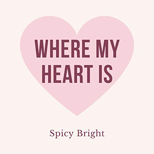 (Where My Heart Is)