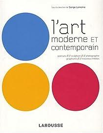 L'art moderne et contemporain par Lemoine