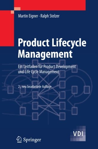 Product Lifecycle Management: Ein Leitfaden für Product Development und Life Cycle Management (VDI-Buch) (German Edition)