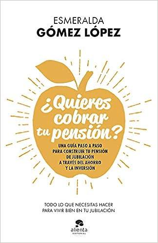 ¿Quieres cobrar tu pensión? de Esmeralda Gómez López